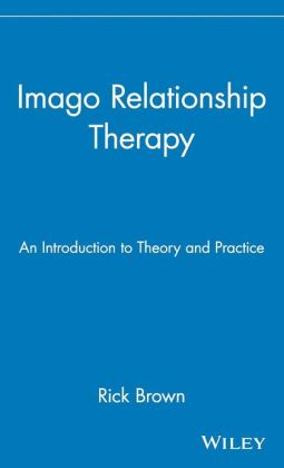 Imago Relationship Therapy: An Introduction to Theory and Practice
