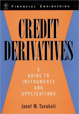 Credit Derivatives: A Guide to Instruments and Applications
