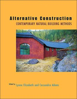 Alterative Construction: Contemporary Natural Building Methods