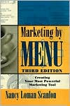 Marketing by Menu; Creating Your Most Powerful Marketing Tool
