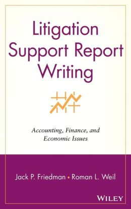 Litigation Support Report Writing: Accounting, Finance, and Economic Issues