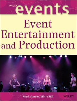 The Complete Guide to Event Entertainment and Production