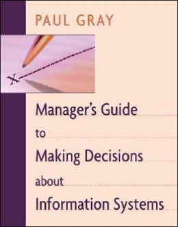 Manager's Guide to Making Decisions about IS