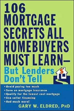 106 Mortgage Secrets All Homebuyers Must Learn - But Lenders Don't Tell