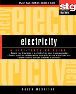 Electricity: A Self-Teaching Guide (Wiley Self-Teaching Guides Series #177)