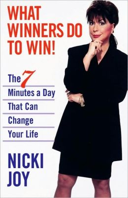 What Winners Do to Win!: The 7 Minutes a Day That Can Change Your Life