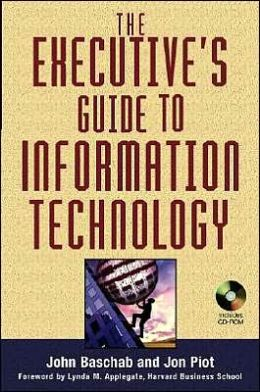 The Executives' Guide to Information Technology