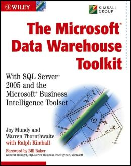The Microsoft Data Warehouse Toolkit: With SQL Server 2008 and the Microsoft Business Intelligence Toolset