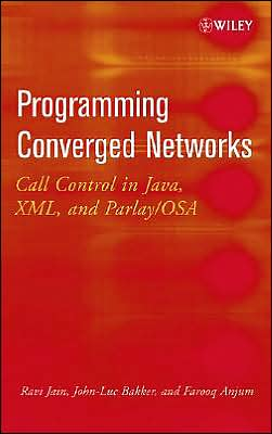 Programming Converged Networks: Call Control in JTAPI, JAIN, and Parlay/OSA