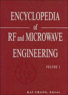 Encyclopedia of RF and Microwave Engineering 5-Volume Set