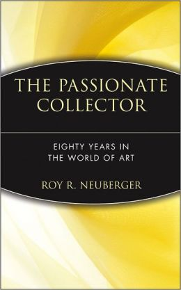 The Passionate Collector: Seventy Years in the World of Art