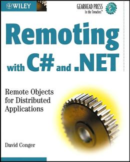 Remoting with C# and .NET: Remote Objects for Distributed