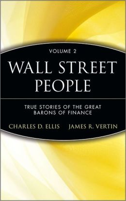 Wall Street People: True Stories of the Great Barons of Finance