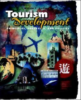Touism Development: Principles, Processes, and Policies