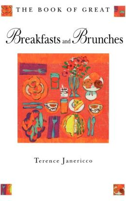The Book of Great Breakfasts and Brunches