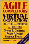 Agile Competitors and Virtual Organizations: Srtrategies for Enriching the Customer