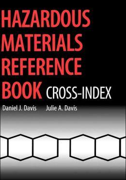 Hazardous Materials Reference Book: Cross-Index