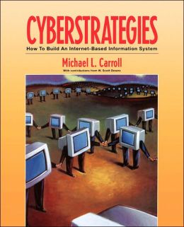 CyberStrategies: How to Build an Internet-Based Information System