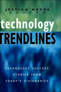 Technology Trendlines: Technology Success Stories from Today's Visionaries