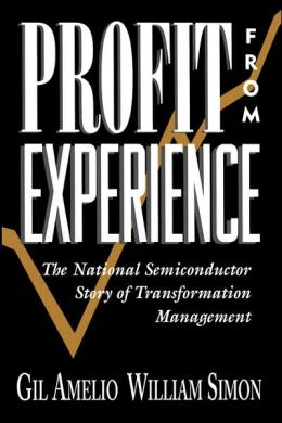 Profit from Experience: The National Semiconductor Story of Transformation Management