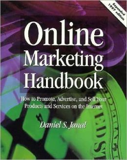 Online Marketing Handbook, 1997 Edition: How to Promote, Advertise, and Sell Your Products and Services on the Internet