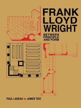 Frank Lloyd Wright: Between Principles and Form