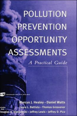 Pollution Prevention Opportunity Assessments: A Practical Guide