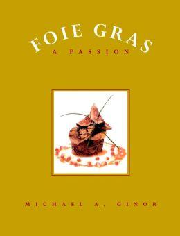 Foie Gras: A Passion