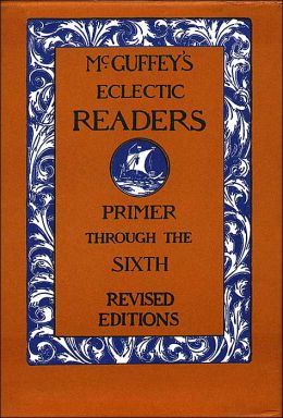 McGuffey's Eclectic Readers: Primer Through the Sixth