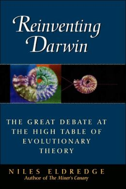 Reinventing Darwin: The Great Debate at the High Table of Evolutionary Theory