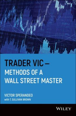 Trader Vic-: Methods of a Wall Street Master