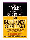 Concise Guide to Becoming an Independent Consultant