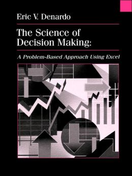 The Science of Decision Making: A Problem-Based Approach Using Excel