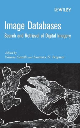 Image Databases: Search and Retrieval of Digital Imagery