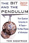 The Bit and the Pendulum: From Quantum Computing to M Theory -- The New Physics of Information