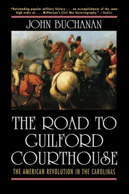 Road to Guilford Courthouse: The American Revolution in the Carolinas