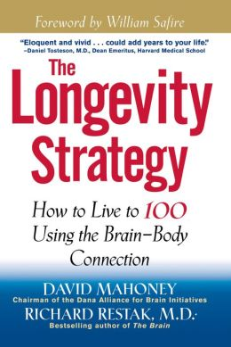 Longevity Strategy: How to Live to 100 Using the Brain-Body Connection
