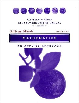 Mathematics, Student Solutions Manual: An Applied Approach