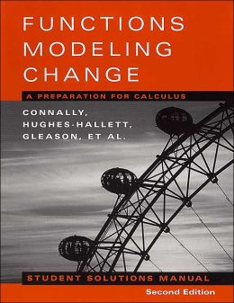 Functions Modeling Change, Student Solutions Manual: A Preparation for Calculus