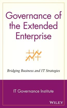 Governance of the Extended Enterprise: Bridging Business and IT Strategies