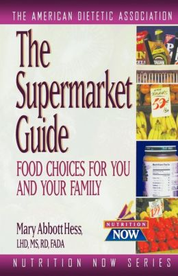 Supermarket Guide: Food Choices for You and Your Family