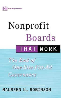 Nonprofit Boards That Work: The End of One-Size-Fits-All Governance