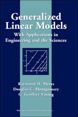 Generalized Linear Models: With Applications in Engineering and the Sciences