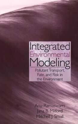 Integrated Environmental Modeling: Pollutant Transport, Fate, and Risk in the Environment