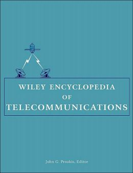 Wiley Encyclopedia of Telecommunications, 5 Volume Set