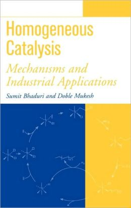 Homogeneous Catalysis: Mechanisms and Industrial Applications