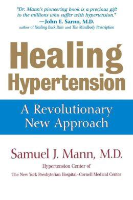 Healing Hypertension: A Revolutionary New Approach