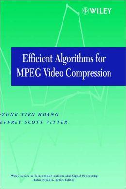 Efficient Algorithms for MPEG Video Compression