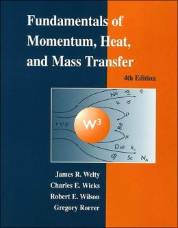 Fundamentals of Momentum, Heat, and Mass Transfer