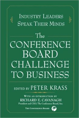 The Conference Board Challenge to Business: Industry Leaders Speak Their Minds